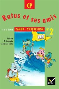 Ratus et ses amis, CP, cahier d'expression n° 2 : écriture, orthographe, expression écrite
