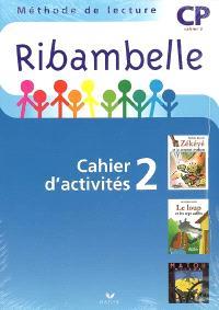 Ribambelle, méthode de lecture CP : cahier d'activités 2