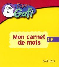 Super Gafi : mon carnet de mots, CP