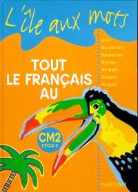 Tout le français au CM2, cycle 3 : livre de l'élève
