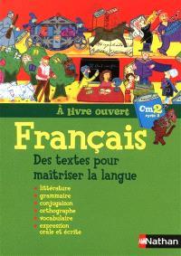 A livre ouvert CM2, cycle 3 : français : des textes pour maîtriser la langue