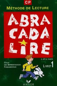 Abracadalire : lecture CP : manuel. Volume 1
