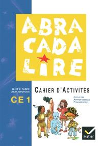 Abracadalire : lecture, cahier d'activités CE1