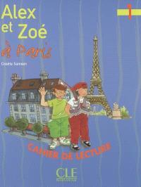 Alex et Zoé à Paris : cahier de lecture, niveau 1
