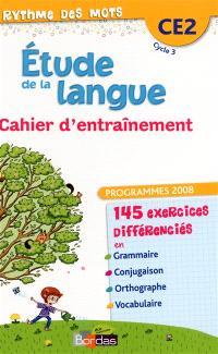 Etude de la langue, CE2 cycle 3 : cahier d'entraînement : programme 2008