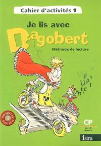 Je lis avec Dagobert, méthode de lecture CP cycle 2, niveau 2 : cahier d'activités 1
