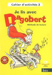 Je lis avec Dagobert, méthode de lecture CP cycle 2, niveau 2 : cahier d'activités 2