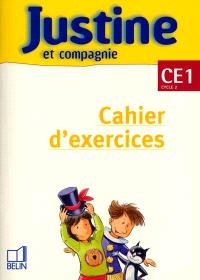 Justine et compagnie CE1 : cahier d'exercices
