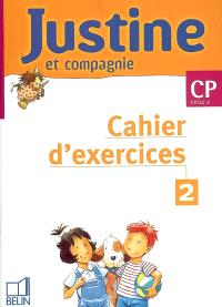Justine et compagnie CP : cahier d'exercices 2