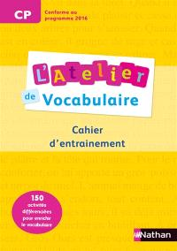 L'atelier de vocabulaire CP, cycle 2 : cahier d'exercices