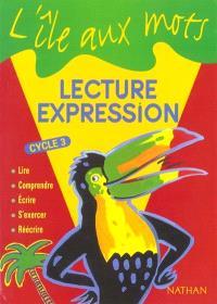 Lecture-expression cycle 3 : livre de l'élève