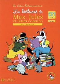 Les lectures de Max, Jules et leurs copains, livre de lecture CE1-cycle 2 : manuel