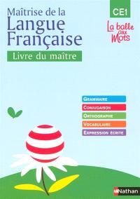 Maîtrise de la langue française niveau CE1 : livre du maître
