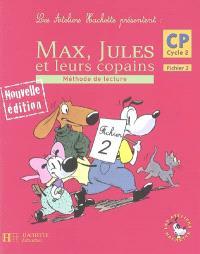 Max, Jules et leurs copains, CP cycle 2 : méthode de lecture, fichier 2