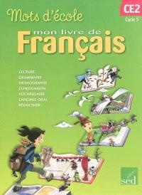 Mon livre de français, cycle 3 CE2