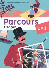 Parcours, français, CM1 : manuel de l'élève