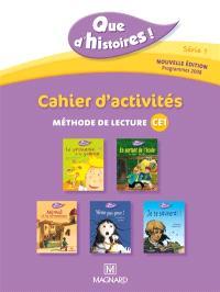 Que d'histoires ! série 1 : cahier d'activités : méthode de lecture CE1