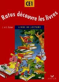 Ratus découvre les livres : livre de lecture CE1 : cycle des apprentissages fondamentaux