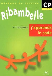 Ribambelle, méthode de lecture CP, cycle 2 : 1er trimestre, j'apprends le code : série verte