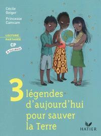 3 légendes d'aujourd'hui pour sauver la Terre : lecture partagée, CP