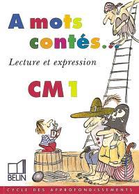 A mots contés CM1 : lecture et expression