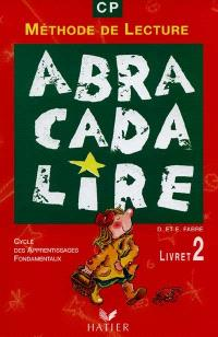 Abracadalire : lecture CP : manuel. Volume 2