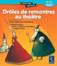 Drôles de rencontres au théâtre : 7-10 ans