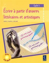 Ecrire à partir d'oeuvres littéraires et artistiques, cycle 3