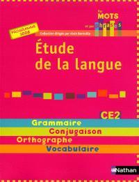 Etude de la langue CE2, cycle 3 : grammaire, conjugaison, orthographe, vocabulaire : programme 2008