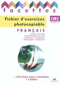 Facettes : français, CM2 cycle 3 : fichier d'exercices photocopiable