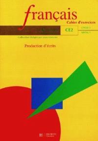 Français, CE2 cycle 3 niveau 1 : production d'écrits : cahiers d'exercices