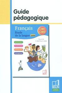 Français, CM1, CM2 : étude de la langue : guide pédagogique