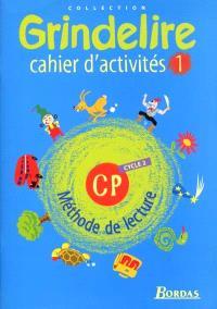 Grindelire CP cycle 2 : cahier d'activités 1 : méthode de lecture