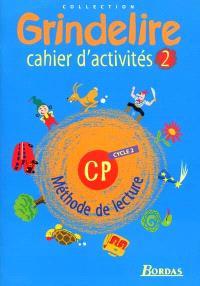 Grindelire CP cycle 2 : cahier d'activités 2 : méthode de lecture