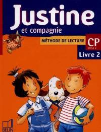 Justine et compagnie CP : livre 2