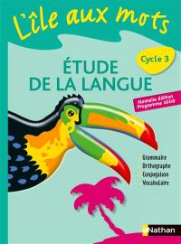 L'île aux mots, cycle 3 : étude de la langue