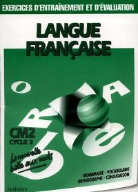 Langue française : CM2, cycle 3 : exercices d'entraînement et d'évaluation