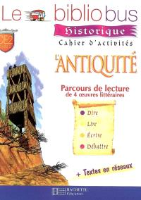 Le bibliobus historique, cahier d'activités CE2, cycle 3 : l'Antiquité : parcours de lecture de 4 oeuvres littéraires