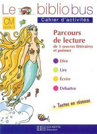 Le bibliobus, CM, cycle 3 : parcours de lecture de 3 oeuvres littéraires et poèmes : cahiers d'activités