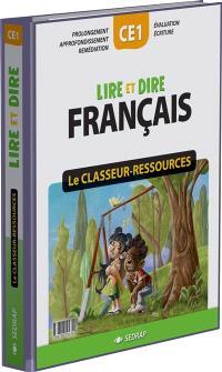 Lire et dire, français CE1 : le classeur-ressources : prolongement, approfondissement, remédiation, évaluation, écriture