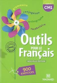 Outils pour le français cycle 3 CM1 : 900 exercices, conforme aux programmes 2008
