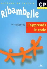 Ribambelle, méthode de lecture CP, cycle 2 : 1er trimestre, j'apprends le code : série bleue