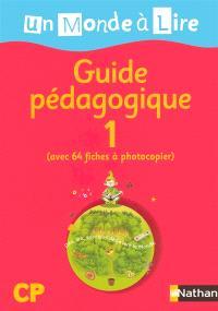 Un monde à lire CP, guide pédagogique. Volume 1