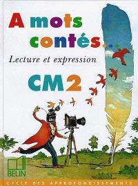 A mots contés, CM2 : livre de l'élève