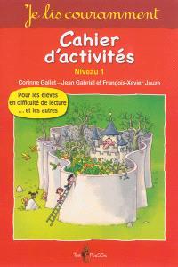 Cahier d'activités : lecture active : niveau 1