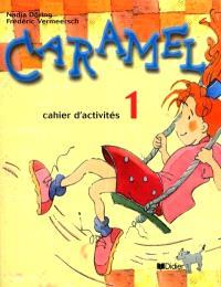 Caramel : cahier d'activités 1