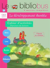 Le développement durable, CE2 cycle 3 : cahier d'activités, parcours de lecture