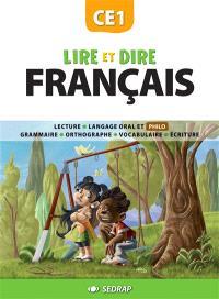 Lire et dire, français CE1 : lecture, langage oral et philo, grammaire, orthographe, vocabulaire, écriture