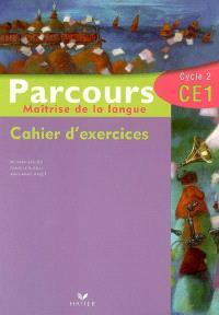 Parcours, maîtrise de la langue, CE1, cycle 2 : cahiers d'exercices : explorer les mots, de la phrase au texte, les accords, conjuguer