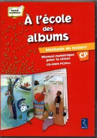 A l'école des albums, méthode de lecture CP : manuel numérique pour la classe : version numérique pour les enseignants adoptants
